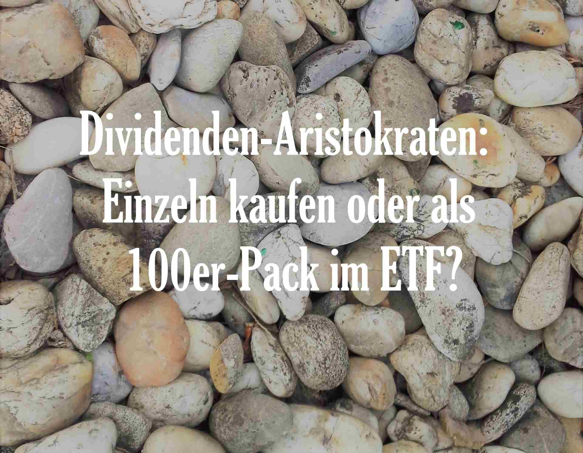 Kauft man Dividenden-Aristokraten lieber einzeln oder als 100er-Pack im ETF.
