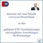 ETF-Verschmelzungen - Ein Interview mit Arne Scheehl von Lyxor Deutschland