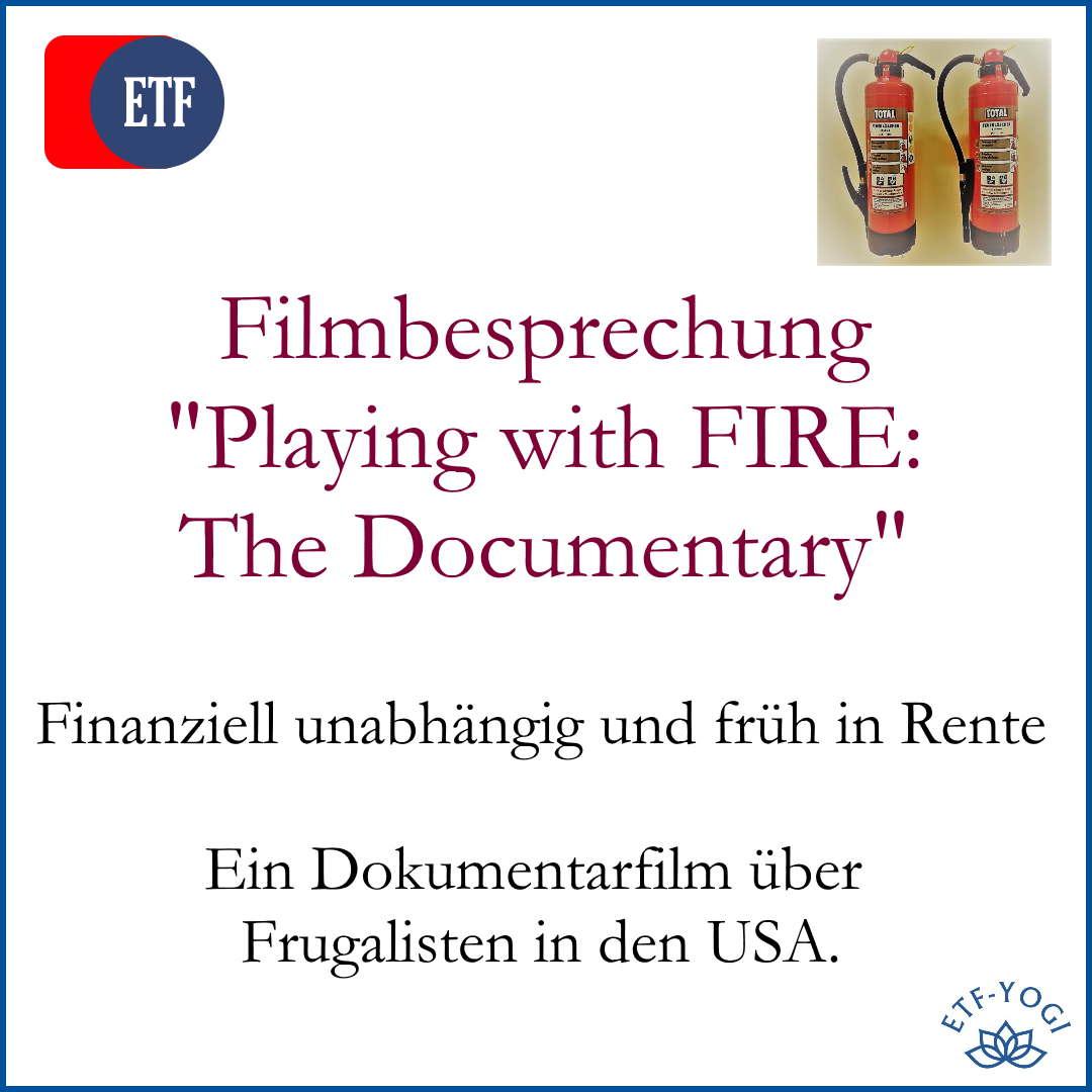 Playing with FIRE – Finanziell unabhängig, früh in Rente