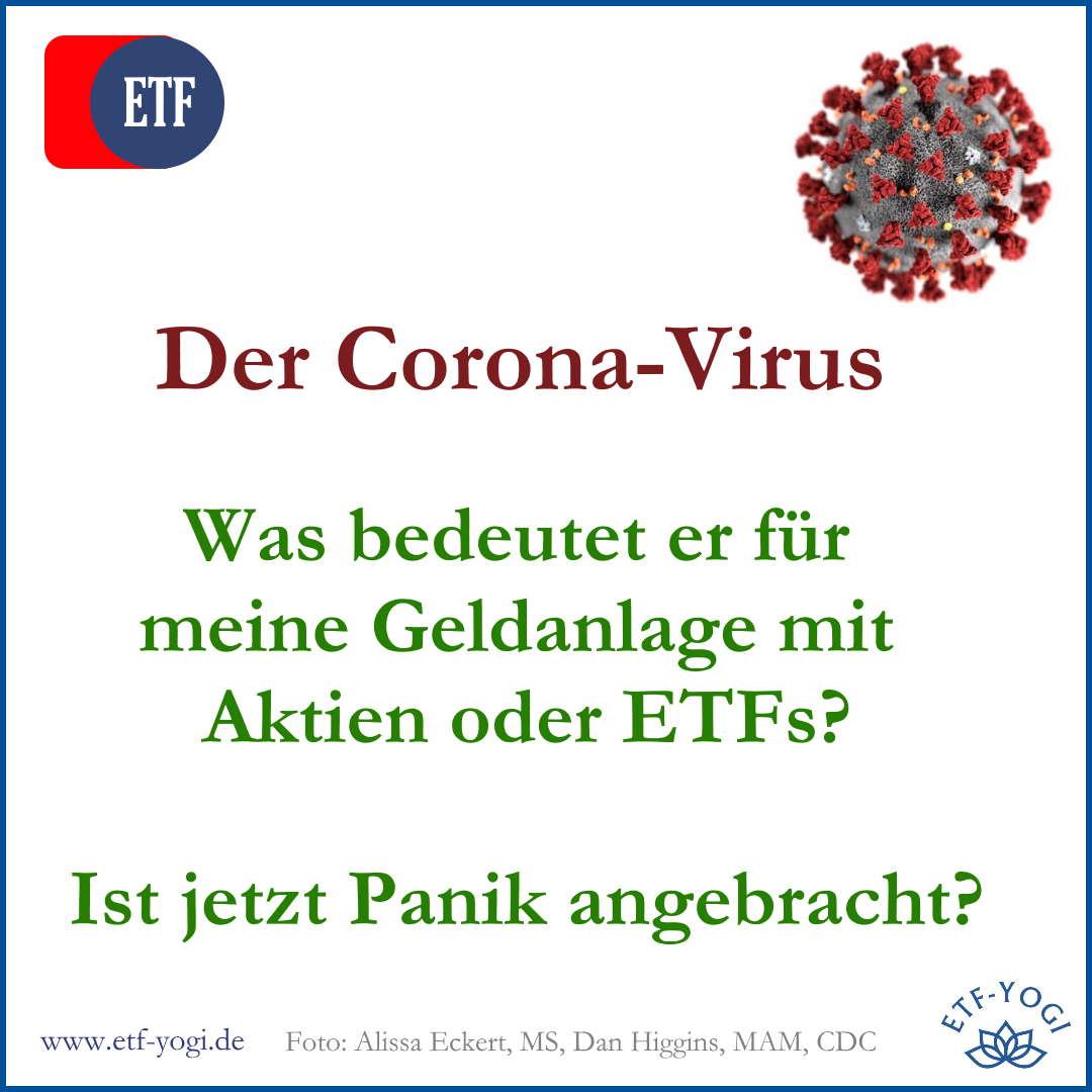 Der Corona-Virus und die Geldanlage. Kann man jetzt noch in Aktien bzw. ETFs investieren. Was tun als Investor? In Anleihen umschichten?