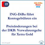 Kontogebühren bei ING-DiBa & Preisänderungen bei der DKB